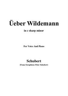 Über Wildemann, D.884 Op.108 No.1: For voice and piano (c sharp minor) by Franz Schubert