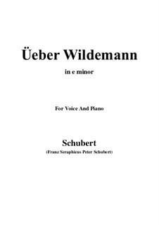 Über Wildemann, D.884 Op.108 No.1: For voice and piano (e minor) by Franz Schubert