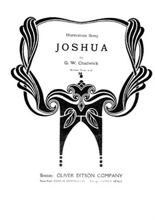 Joshua. Humorous Song: Joshua. Humorous Song by George Whitefield Chadwick