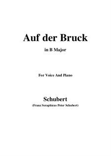 Auf der Bruck, D.853 Op.93 No.2: For voice and piano (B Major) by Franz Schubert