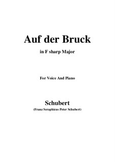 Auf der Bruck, D.853 Op.93 No.2: For voice and piano (F sharp Major) by Franz Schubert