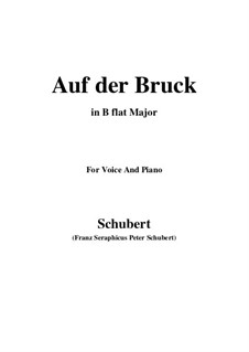 Auf der Bruck, D.853 Op.93 No.2: Für Stimme und Klavier (B Flat Major) by Franz Schubert