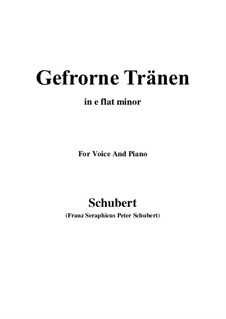 Nr.3 Gefrorne Tränen: For voice and piano (e flat minor) by Franz Schubert