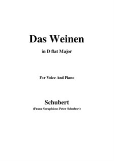 Das Weinen, D.926 Op.106 No.2: For voice and piano (D flat Major) by Franz Schubert