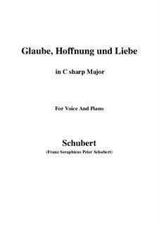 Glaube, Hoffnung und Liebe, D.955 Op.97: For voice and piano (C sharp Major) by Franz Schubert