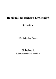 Romanze des Richard Löwenherz, D.907 Op.86: For voice and piano (c minor) by Franz Schubert