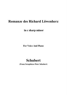 Romanze des Richard Löwenherz, D.907 Op.86: For voice and piano (c sharp minor) by Franz Schubert