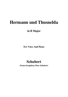 Hermann und Thusnelda, D.322: For voice and piano (B Major) by Franz Schubert