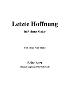 Nr.16 Letzte Hoffnung: For voice and piano (F sharp Major) by Franz Schubert