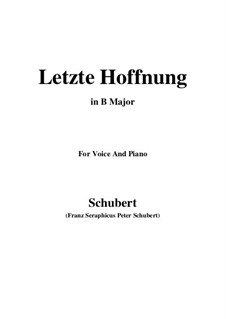 Nr.16 Letzte Hoffnung: For voice and piano (B Major) by Franz Schubert