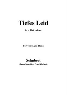 Tiefes Leid, D.876: For voice and piano (a flat minor) by Franz Schubert