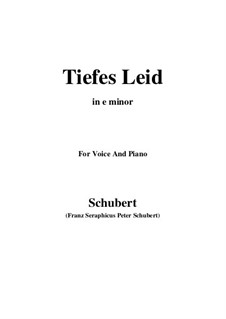 Tiefes Leid, D.876: For voice and piano (e minor) by Franz Schubert