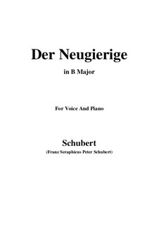 Nr.6 Der Neugierige: For voice and piano (B Major) by Franz Schubert