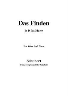 Das Finden, D.219: For voice and piano (D flat Major) by Franz Schubert