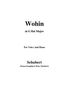 Nor.2 Wohin: For voice and piano (G flat Major) by Franz Schubert