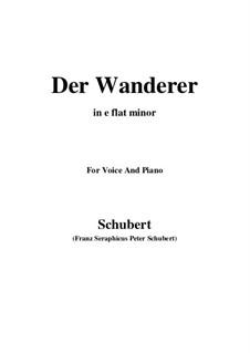 Der Wanderer, D.493 Op.4 No.1: For voice and piano (e flat minor) by Franz Schubert