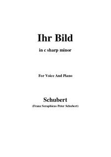 Nr.9 Ihr Bild: For voice and piano (c sharp minor) by Franz Schubert