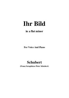 Nr.9 Ihr Bild: For voice and piano (a flat minor) by Franz Schubert