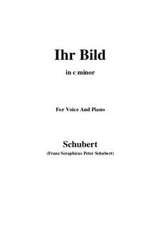 Nr.9 Ihr Bild: For voice and piano (c minor) by Franz Schubert