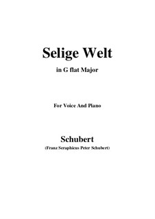 Selige Welt, D.743 Op.23 No.2: For voice and piano (G flat Major) by Franz Schubert