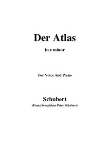Nr.8 Der Atlas: For voice and piano (e minor) by Franz Schubert