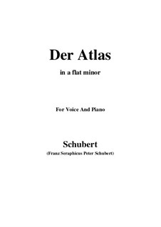 Nr.8 Der Atlas: For voice and piano (a flat minor) by Franz Schubert