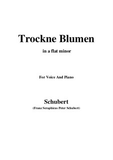Nr.18 Trockne Blumen: For voice and piano (a flat minor) by Franz Schubert