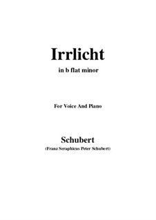 Nr.9 Irrlicht: For voice and piano (b flat minor) by Franz Schubert