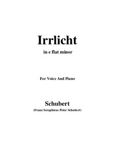 Nr.9 Irrlicht: For voice and piano (e flat minor) by Franz Schubert