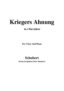 Nr.2 Kriegers Ahnung: For voice and piano (e flat minor) by Franz Schubert