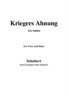 Nr.2 Kriegers Ahnung: For voice and piano (e minor) by Franz Schubert