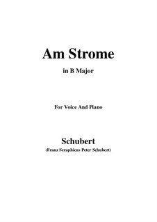 Am Strome, D.539 Op.8 No.4: For voice and piano (B Major) by Franz Schubert