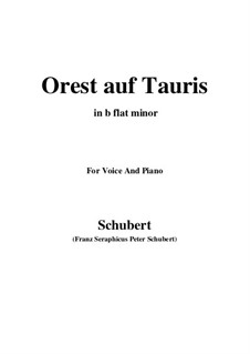 Orest auf Tauris, D.548: For voice and piano (b flat minor) by Franz Schubert