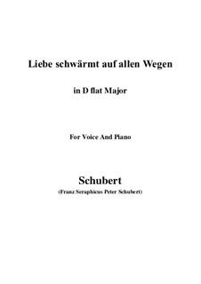 Liebe schwärmt auf allen Wegen: D flat Major by Franz Schubert