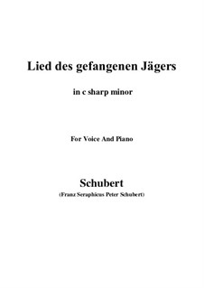 Lied des gefangenen Jägers, D.843 Op.52 No.7: For voice and piano (c sharp minor) by Franz Schubert