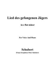 Lied des gefangenen Jägers, D.843 Op.52 No.7: For voice and piano (e flat minor) by Franz Schubert