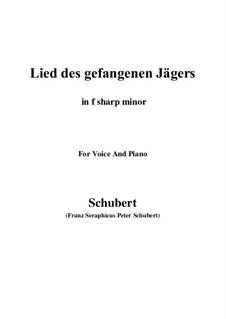 Lied des gefangenen Jägers, D.843 Op.52 No.7: For voice and piano (f sharp minor) by Franz Schubert