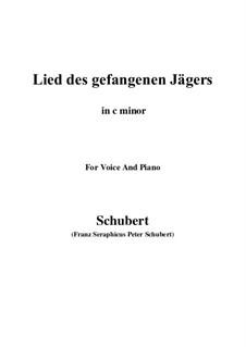 Lied des gefangenen Jägers, D.843 Op.52 No.7: For voice and piano (c minor) by Franz Schubert