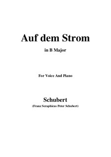 Auf dem Strom, D.943 Op.119: For voice and piano (B Major) by Franz Schubert