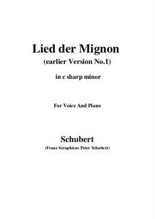 Nr.4 Lied der Mignon: Earlier version 1 (c sharp minor) by Franz Schubert