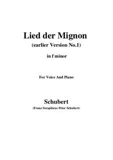 Nr.4 Lied der Mignon: Earlier version 1 (f minor) by Franz Schubert