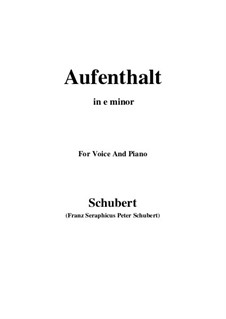 Nr.5 Aufenthalt: For voice and piano (e minor) by Franz Schubert