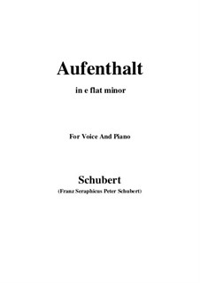 Nr.5 Aufenthalt: For voice and piano (e flat minor) by Franz Schubert