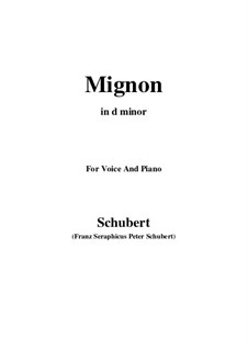 Mignon (II), D.727: For voice and piano (d minor) by Franz Schubert