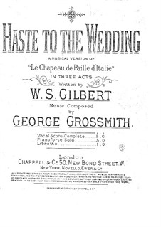 Haste to the Wedding: Akt I, für Solisten, Chor und Klavier by George Grossmith