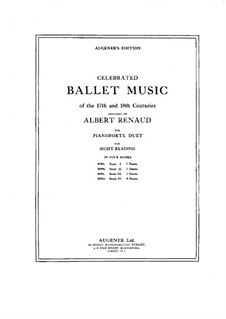 Celebrated Ballet Music of the 17th and 18th Centuries. Book I: Celebrated Ballet Music of the 17th and 18th Centuries. Book I by Jean-Baptiste Lully, Jean-Philippe Rameau, Christoph Willibald Gluck, Jean-Joseph Mouret, Michel Pignolet de Montéclair