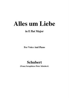 Alles um Liebe, D.241: E flat Major by Franz Schubert