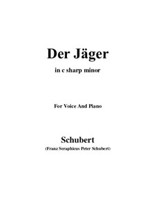 Nr.14 Der Jäger: For voice and piano (c sharp minor) by Franz Schubert