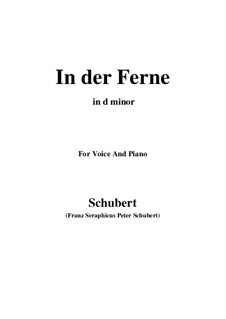 Nr.6 In der Ferne: For voice and piano (d minor) by Franz Schubert