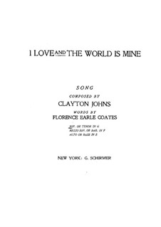 I Love, and the World is Mine: In G-Dur by Clayton Johns